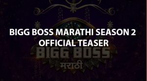 bigg-boss-marathi-season-2-official-teaser