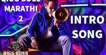 Bigg Boss Marathi 2 INTRO SONG WATCH IT NOW